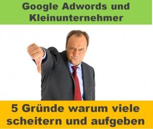 Warum scheitern viele kleine Unternehmen an Adwords